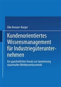 Kundenorientiertes Wissensmanagement F r Industrieg terunternehmen