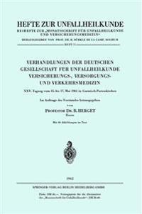 Verhandlungen Der Deutschen Gesellschaft F�r Unfallheilkunde Versicherungs-, Versorgungs- Und Verkehrsmedizin