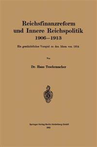 Reichsfinanzreform Und Innere Reichspolitik 1906-1913