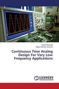 Continuous Time Analog Design for Very Low Frequency Applications