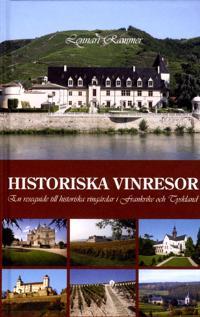 Historiska vinresor : en reseguide till historiska vingårdar i Frankrike och Tyskland
