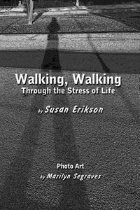 Walking, Walking: Through the Stress of Life