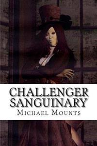 Challenger Sanguinary: The Seventh Novel of the Georgia Challenger Series