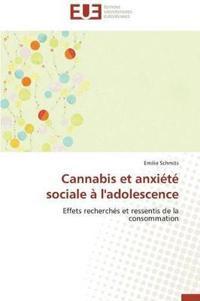 Cannabis Et Anxi�t� Sociale � l'Adolescence