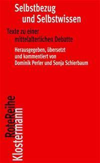 Selbstbezug Und Selbstwissen: Texte Zu Einer Mittelalterlichen Debatte