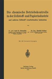 Die Chemische Betriebskontrolle in Der Zellstoff- Und Papierindustrie Und Anderen Zellstoff Verarbeitenden Industrien