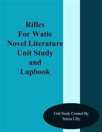 Rifles for Watie Novel Literature Unit Study and Lapbook