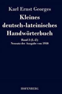 Kleines Deutsch-Lateinisches Handworterbuch