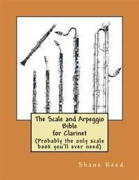 The Scale and Arpeggio Bible for Clarinet