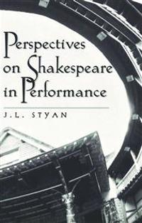 Perspectives on Shakespeare in Performance