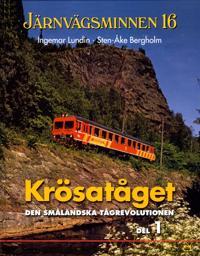Krösatåget den småländska tågrevolutionen - Ingemar Lundin, Sten Åke Bergholm   Laserbodysculptingpittsburgh.com