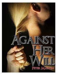 Against Her Will: A Mystery Suspense Novel
