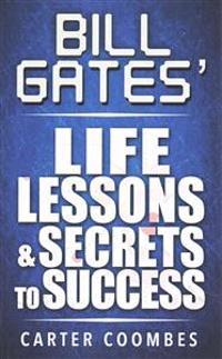 Bill Gates Life Lessons & Secrets to Success: Entrepeneur Millionaire Startup