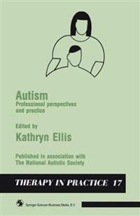 Autism: Professional Perspectives and Practice