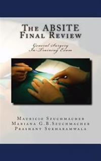 The Absite Final Review: General Surgery Intraining Exam