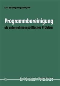 Programmbereinigung Als Unternehmenspolitisches Problem