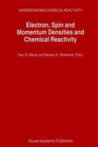 Electron,Spin and Momentum Densities and Chemical Reactivity