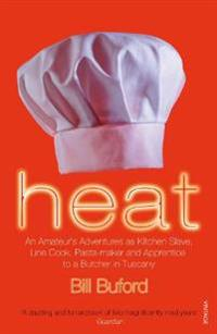 Heat - an amateurs adventures as kitchen slave, line cook, pasta-maker and