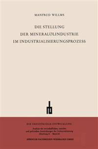 Die Stellung Der Mineralölindustrie Im Industrialisierungsprozess