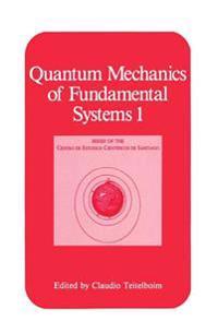 Quantum Mechanics of Fundamental Systems 1