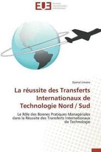 La R�ussite Des Transferts Internationaux de Technologie Nord / Sud