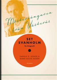 Mästersångaren från Västerås : Set Svanholm