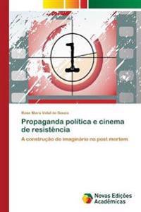 Propaganda Politica E Cinema de Resistencia