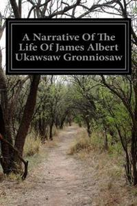 A Narrative of the Life of James Albert Ukawsaw Gronniosaw: A Narrative of the Most Remarkable Particulars in the Life of James Albert Ukawsaw Gronnio