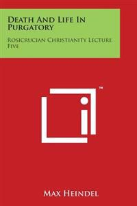 Death and Life in Purgatory: Rosicrucian Christianity Lecture Five