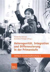 Heterogenit t, Integration Und Differenzierung in Der Primarstufe