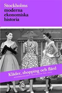 Kläder, shopping och flärd : modebranschen i Stockholm 1945-2010