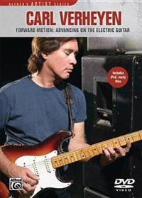 Carl Verheyen: Forward Motion: Advancing on the Electric Guitar