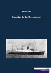 Grundzuege Der Schiffsvermessung