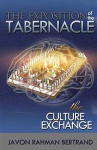 The Exposition of the Tabernacle: The Culture Exchange