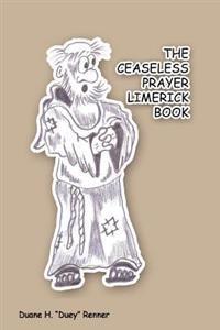 The Ceaseless Prayer Limerick Book