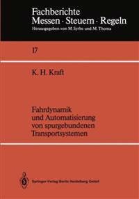 Fahrdynamik Und Automatisierung Von Spurgebundenen Transportsystemen