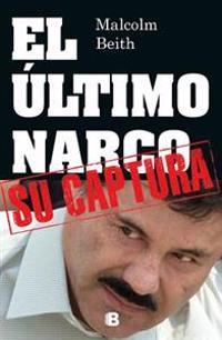 El Utimo Narco = The Last Narco