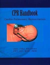 CPR Handbook: Cardio-Pulmonary Resuscitation