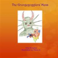 The Grungegogglers' Mess