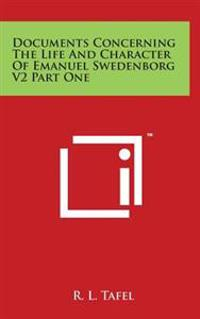 Documents Concerning the Life and Character of Emanuel Swedenborg V2 Part One