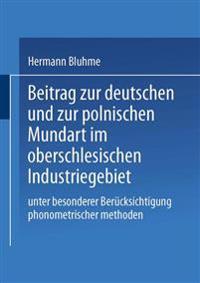 Beitrag Zur Deutschen Und Zur Polnischen Mundart Im Oberschlesischen Industriegebiet