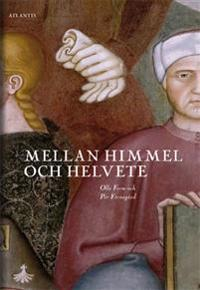 Mellan himmel och helvete : bilder och berättelser från senmedeltidens Italien