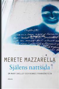 Själens nattsida : om Mary Shelley och hennes Frankenstein