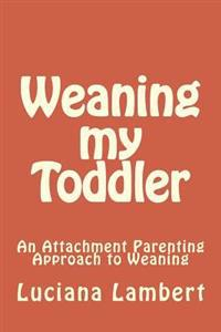 Weaning My Toddler: An Attachment Parenting Approach