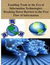 Enabling Trade in the Era of Information Technologies: Breaking Down Barriers to the Free Flow of Information