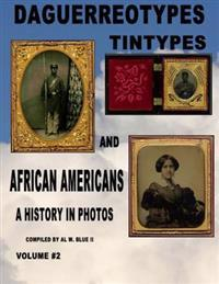 Daguerreotypes Tintypes and African Americans Vol. #2: Daguerreotypes and African Americans