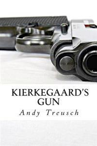 Kierkegaard's Gun