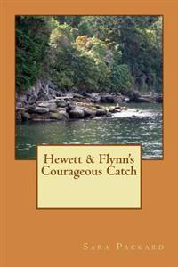 Hewett & Flynn's Courageous Catch
