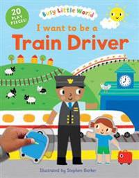 I Want to Be a Train Driver