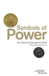 Symbols of Power; Ten Coins That Changed the World